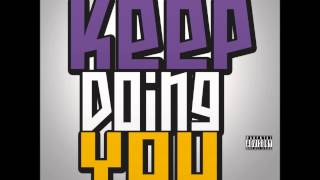 Paid N Full x Tray G - Keep Doing You