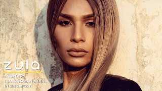 Transwoman Model In Singapore: Andrea R | ZULA Features | EP 12