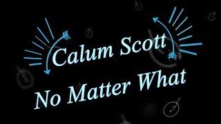 Calum Scott   No Matter What KARAOKE NO VOCAL