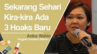 Anita Wahid: Sekarang Sehari Kira-kira Ada 3 Hoaks Baru