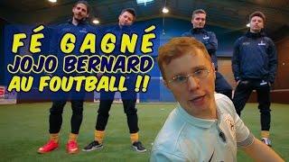 Fé gagné Jojo Bernard au foot