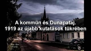 Gellért Ádám: Dunapataj, 1919. június 23. – Egy nap krónikája. VIDEÓK