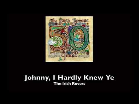 The Irish Rovers - Johnny, I hardly knew you