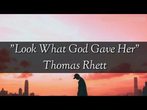 Look What God Gave Her - Thomas Rhett (Lyrics)