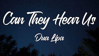 Can They Hear Us - Lyric Video (Dua Lipa)