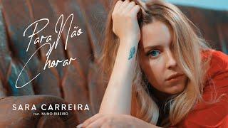 Sara Carreira Para Não Chorar Ft Nuno Ribeiro Videoclip Oficial