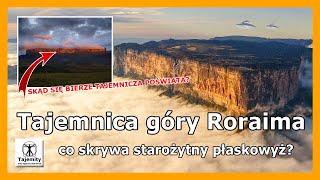 Tajemnica góry Roraima – co skrywa starożytny płaskowyż?