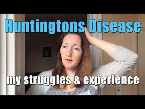 Video Huntingtons Disease || My struggles & experience