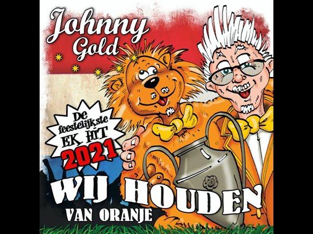 Johnny Gold - Wij Houden Van Oranje !!