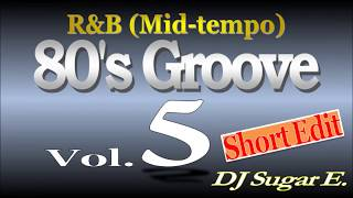 80's Groove - Mix 5 (mid-tempo R&B) - DJ Sugar E.