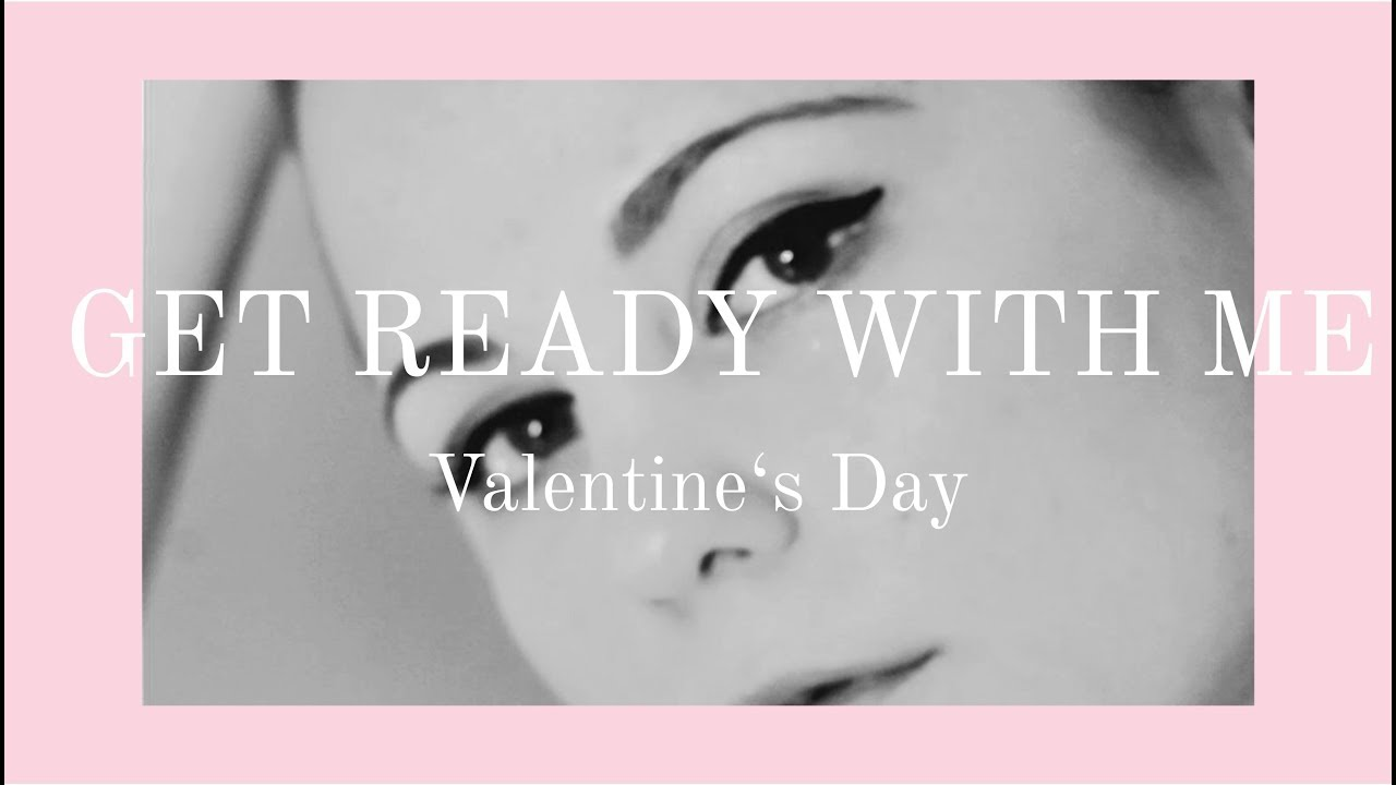 Get Ready With Me…Valentine's Day