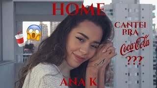 """Home"" Phillip Phillips - Ana K (Cover) Cantora do Comercial da Coca Cola"