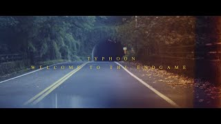 "TYPHOON – ""Welcome to the Endgame"""