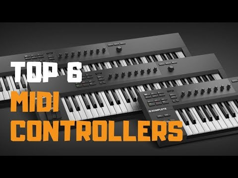Best MIDI Keyboard Controller in 2019 - Top 6 MIDI Controllers Review