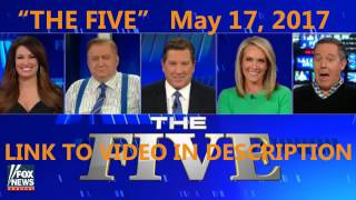 The Five   Fox News Show   May 17, 2017