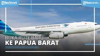 Garuda Indonesia Membuka Rute Penerbangan Baru, Makassar-Manokwari-Sorong