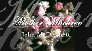 John McDermott - Mother Machree