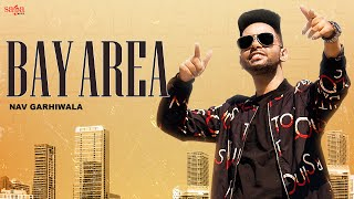 Bay Area | Official Video | Nav Garhiwala | Snappy | New Punjabi Song 2021 | Saga Music