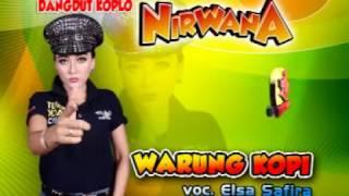 Warung Kopi-Dangdut Koplo-Nirwana-Elsa Safira