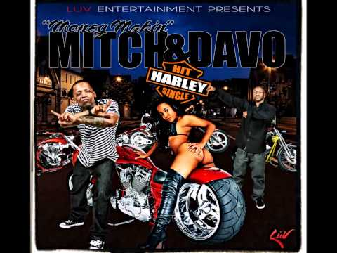 'HARLEY' - MONEY MAKIN' MITCH & DAVO da ENGINEER