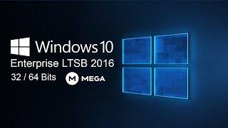 Windows 10 Enterprise LTSB 2016 [Iso Original] 32/64 Bits MEGA 2018