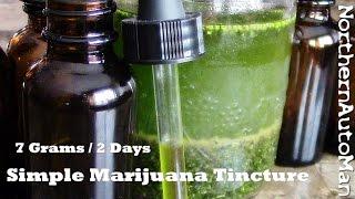 "Marijuana Tincture - For Beginners - Part 1  ""Green Dragon"" THC"