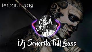 Dj Senorita Full Bass Terbaru 2019 dj remix slow