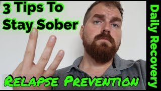 Tips to Stay Sober | Addiction Recovery | Relapse Prevention