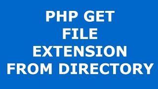 Php: How To Get File Extension From Folder Using Php  [ with source code ]