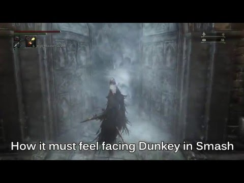 BLOODBORNE | How it must feel facing Dunkey in Smash