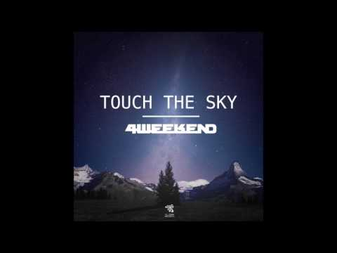 4weekend - Touch The Sky