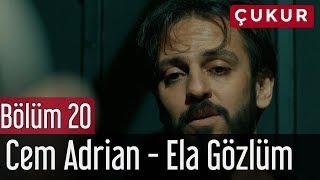 Çukur 20. Bölüm - Cem Adrian - Ela Gözlüm