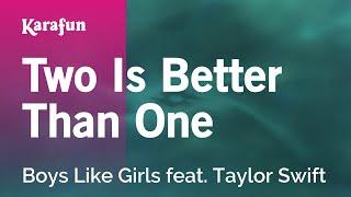 Karaoke Two Is Better Than One - Boys Like Girls *