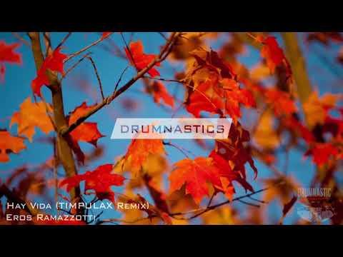 Eros Ramazzotti- Hay Vida (Timpulax Remix)