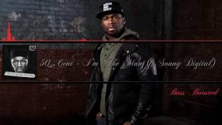 50 Cent - I'm The Man (ft. Sonny Digital) (Bass Boosted) [HD]
