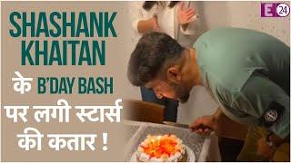 Shashank Khaitan के Birthday पर पहुंचे Bollywood