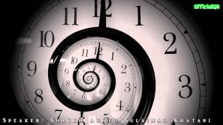 The Reality of Time - Shaykh Ahmed Sulaiman Khatani ᴴᴰ