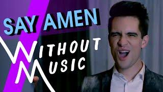 PANIC! AT THE DISCO   Say Amen (Saturday Night) (#WITHOUTMUSIC Parody)