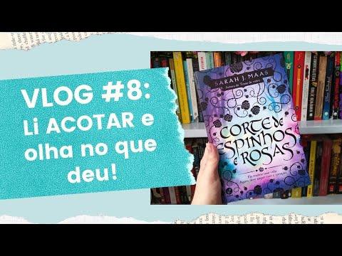 VLOG #8 : Li CORTE DE ESPINHOS E ROSAS (ACOTAR) e olha no que deu 🌹 | Biblioteca da Rô