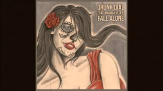 Drunk Dial - Fall Alone (Johnny James Remix)