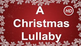A Christmas Lullaby with Lyrics | Best Christmas Music, Carol and Song | Children Love to Sing