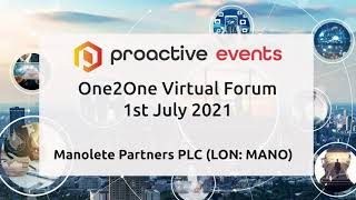 manolete-partners-plc-lon-mano-presenting-at-the-proactive-one2one-virtual-forum-1st-july-2021