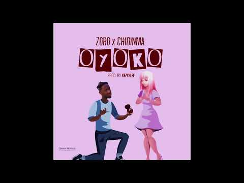 Zoro - Oyoko (Feat. Chidinma) [Official Audio]