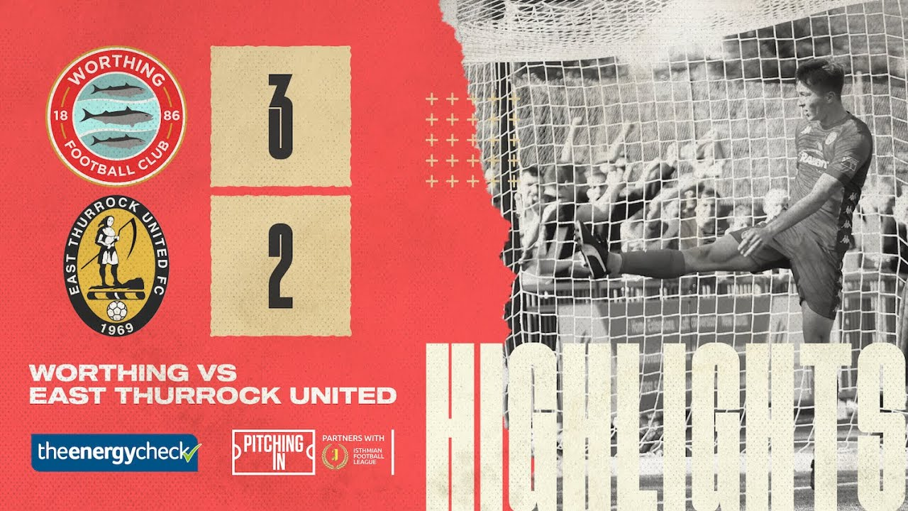 Thumbnail for Highlights: Worthing 3-2 East Thurrock United