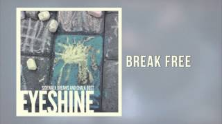 Eyeshine - Break Free