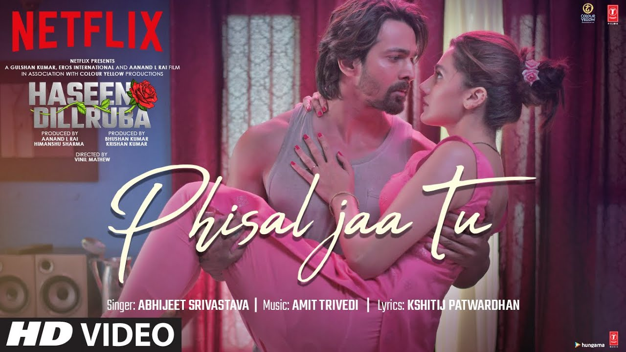 Phisal Jaa Tu Song | Haseen Dillruba |Taapsee P, Vikrant M, Harshvardhan R| Amit Trivedi, Abhijeet S| Abhijeet Srivastava Lyrics