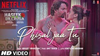 Phisal Jaa Tu Lyrics | Haseen Dillruba | Abhijeet Srivastava