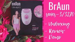 Braun Series-3/3270 Epilator - Unboxing || Review || Demo