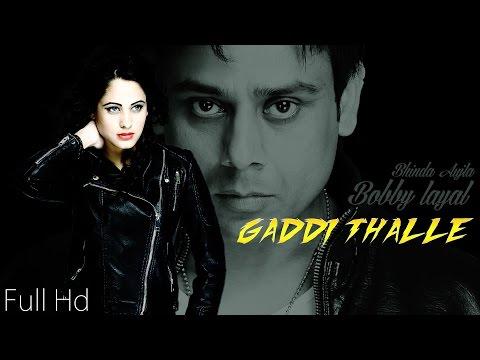 Gaddi Thalle  Bobby Layal Bhinda Aujla