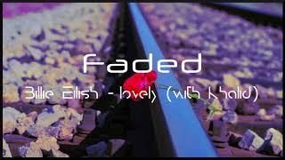 [Slowed Down] Billie Eilish   Lovely (with Khalid)